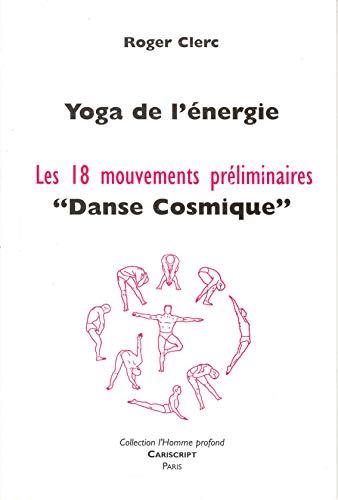 9782876013421: Yoga de l'énergie : Les 18 mouvements préliminaires