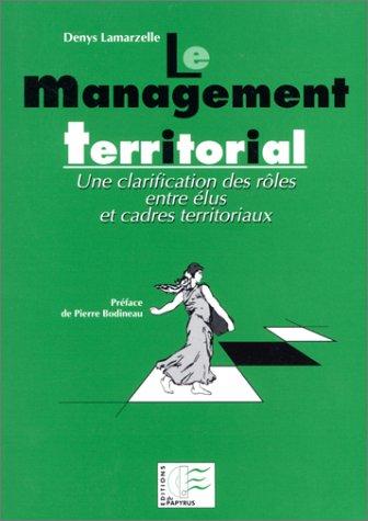 9782876030770: Le management territorial : Une clarification des r�les entre �lus et cadres territoriaux