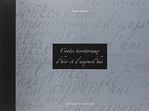 Contes territoriaux d'hier et d'aujourd'hui (French Edition): André Hartereau