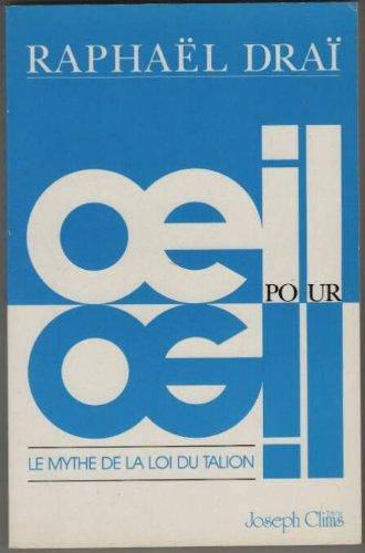 9782876120037: OEil pour oeil: Le mythe de la loi du talion (French Edition)