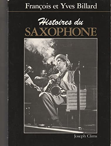 9782876120044: Histoires du saxophone (French Edition)