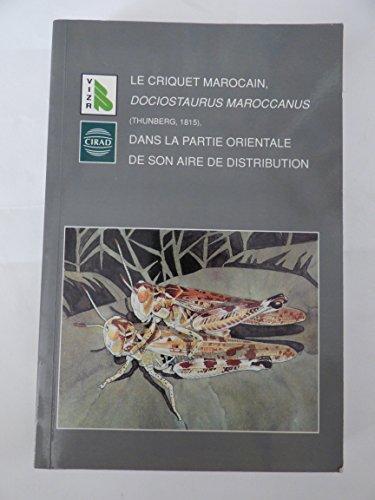 9782876140998: Le criquet marocain, Dociostaurus maroccanus (Thunbrg, 1815), dans la partie orientale de son aire de distribution