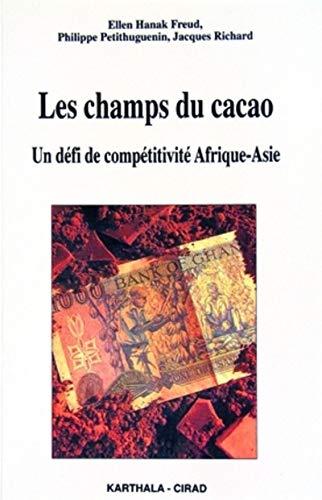Les champs du cacao. un defi de competitivite afrique-asie (French Edition): QUAE