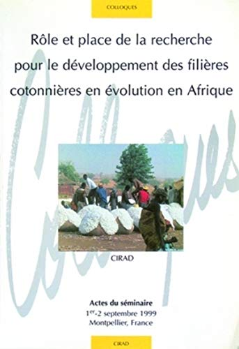 Role et place de la recherche pour le developpement des filieres cotonnieres en evolution en ...