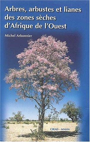 9782876145092: Arbres, arbustes et lianes des zones sèches d'Afrique de l'Ouest