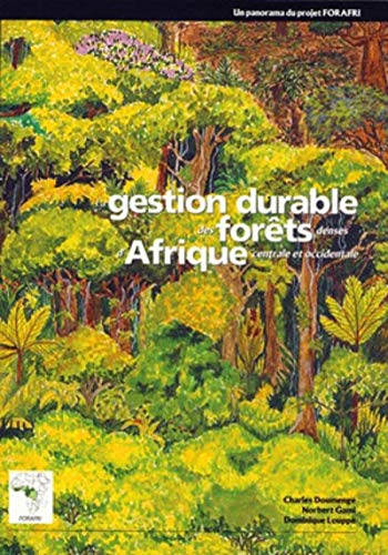 9782876145597: La Gestion Durable des Forets Denses d'Afrique Centrale et Occidentale (French Edition)