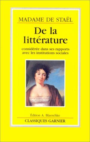 9782876160903: De la littérature: Considéré dans ses rapports avec les institutions sociales (Classiques Garnier) (French Edition)