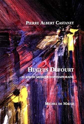 9782876230460: Hugues Dufourt, 25 ans de musique contemporaine (French Edition)