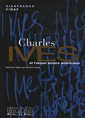 9782876231153: Charles Ives et l'utopie sonore am�ricaine