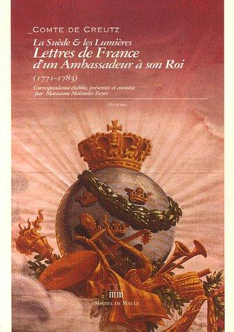 9782876231573: La Suède & les Lumières : lettres de France d'un ambassadeur à son roi (1771-1783)