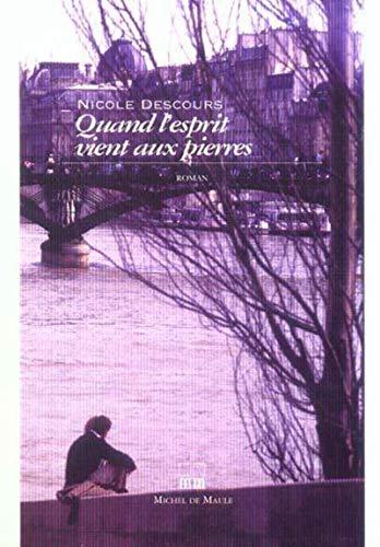 Comment l'esprit vient aux pierres (French Edition): Nicole Descours