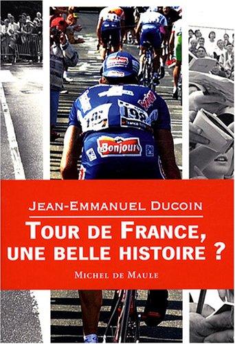TOUR DE FRANCE, UNE BELLE HISTOIRE: DUCOIN JEAN-EMMANUEL