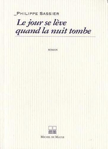 9782876232778: Le Jour Se Lève Quand La Nuit Tombe