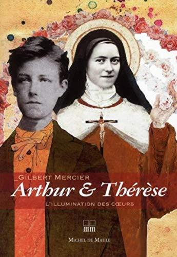 Arthur & Thérèse, l'illumination des coeurs: Mercier G