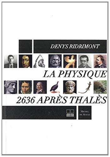 la physique, 2636 après Thalès: Denys Ridrimont