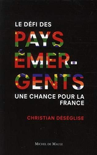 9782876234499: Pays �mergents : Une chance pour la France