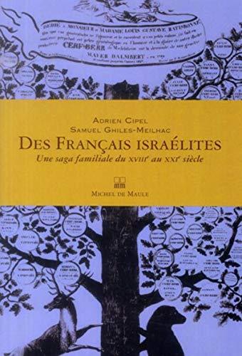 9782876235182: Des Français israélites : Une saga familiale du XVIIIe au XXIe siècle