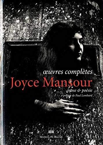 JOYCE MANSOUR : OEUVRES COMPLÈTES: MANSOUR JOYCE