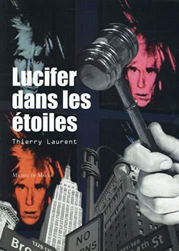 Lucifer dans les étoiles: Laurent, Thierry