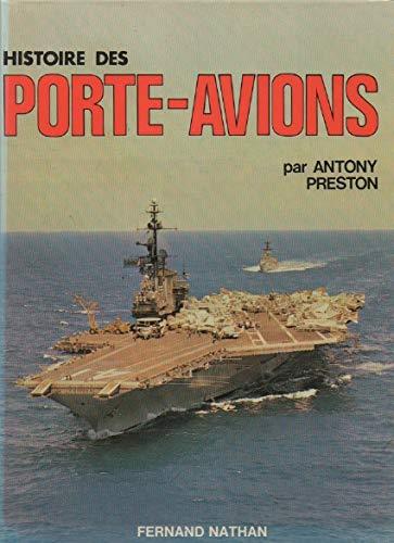 Histoire des porte-avions: Antony Preston