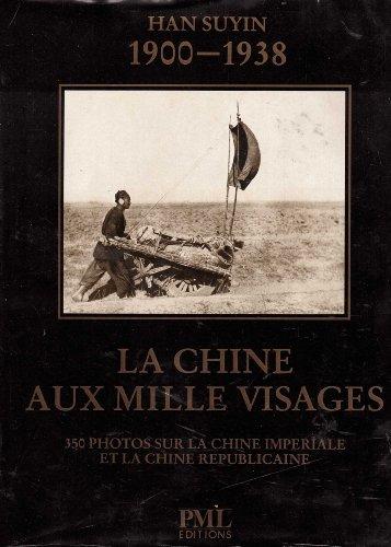 Han Suyin 1900 - 1938. La Chine aux mille Visages - 350 Photos sur La Chine imperiale et la Chine ...