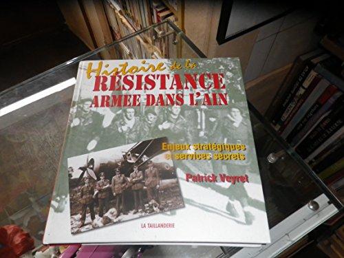 9782876291966: HISTOIRE DE LA RESISTANCE DANS L'AIN. Enjeux stratégiques et services secrets