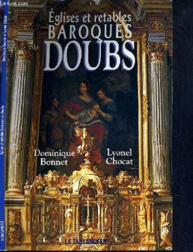 Eglises et retables baroques du doubs: Dominique Bonnet; Lyonel