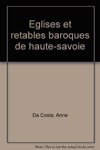 Eglises et retables baroques de haute-savoie: Anne Da Costa;