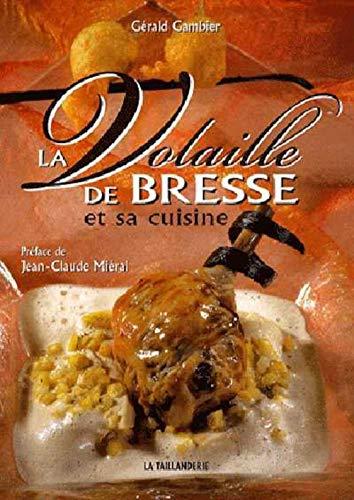 9782876293533: La Volaille de Bresse et sa cuisine