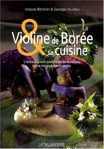 9782876293786: La Violine de Borée et sa cuisine : L'extraordinaire pomme de terre violette de la montagne d'Ardèche