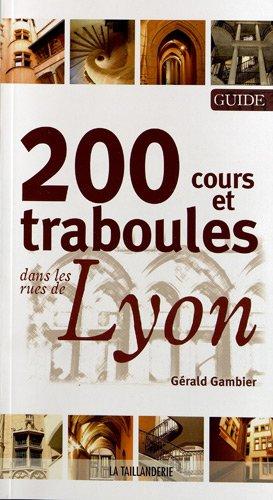 9782876294141: 200 COURS ET TRABOULES DANS LES RUES DE LYON