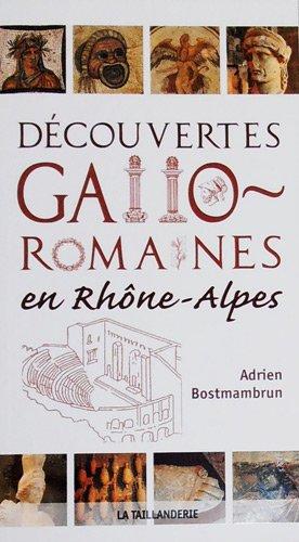 9782876294219: DECOUVERTES GALLO-ROMAINES EN RHONE-ALPES