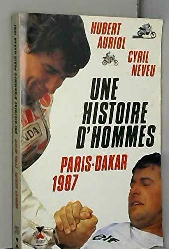 9782876450042: Une histoire d'hommes : Paris Dakar 1987