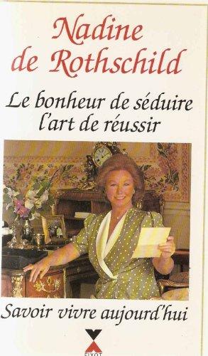 9782876450844: Le bonheur de seduire, l'art de reussir: Savoir vivre aujourd'hui (French Edition)