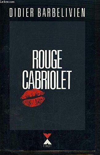 Rouge cabriolet: Didier Barbelivien