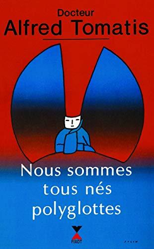 9782876451063: Nous sommes tous nés polyglottes: Essai (French Edition)