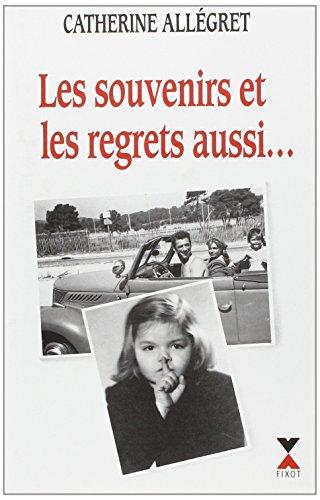9782876452022: Les souvenirs-- et les regrets aussi (French Edition)