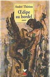 9782876452039: Œdipe au bordel: Suivi d'autres contes inconvenants et fantastiques (French Edition)