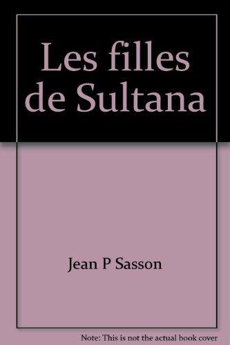 Les filles de Sultana (2876452405) by Sasson, Jean P