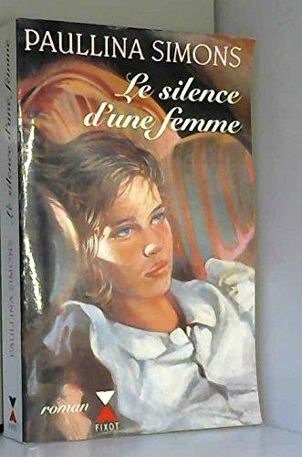 Le silence d'une femme: Paulina Simons