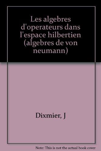 9782876470125: Les algebres d'operateurs dans l'espace hilbertien (algebres de von neumann)