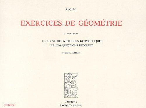 9782876470835: Exercices de géométrie : Comprenant l'exposé géométriques et 2000 questions résolues