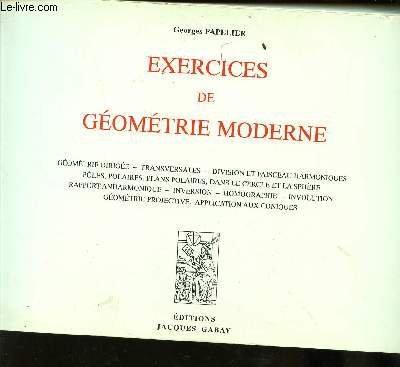 9782876470859: Exercices de géométrie moderne : Géométrie dirigée, transversales, division et faisceau harmoniques...