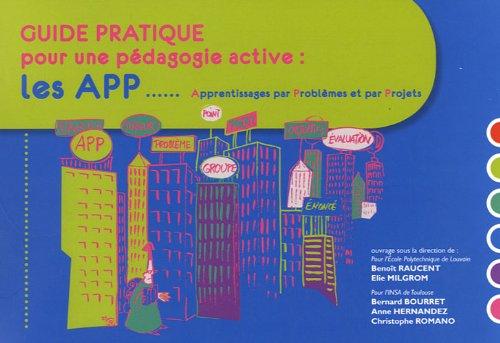9782876490598: Guide pratique pour une pédagogie active : Les APP, Apprentissages par Problèmes et par Projets