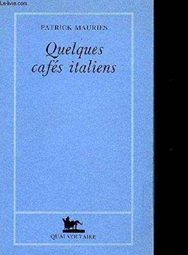 Quelques cafes italiens (French Edition): Patrick Mauries