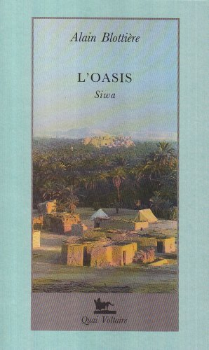 L'oasis : Siwa: Alain Blottière