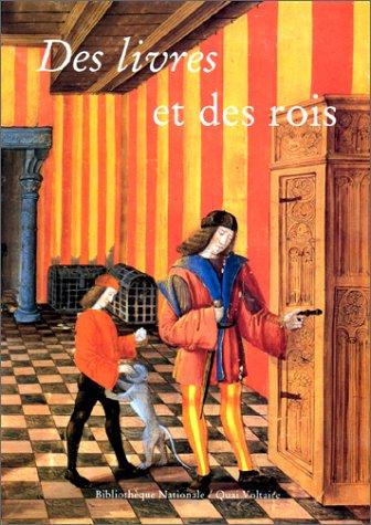9782876531482: Des livres et des rois: La bibliotheque royale de Blois (French Edition)