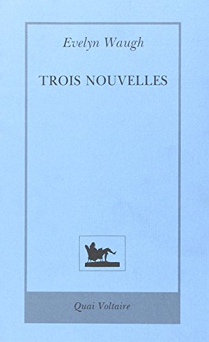 Trois nouvelles (French Edition): Evelyn Waugh