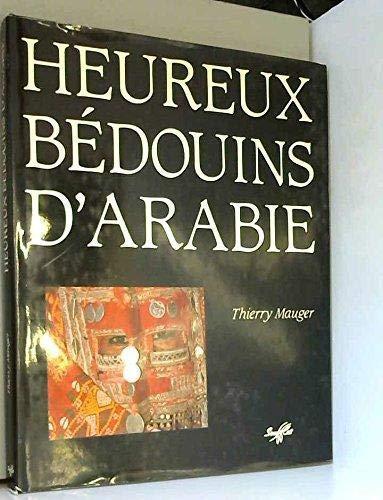 9782876580039: Heureux bédouins d'Arabie (French Edition)