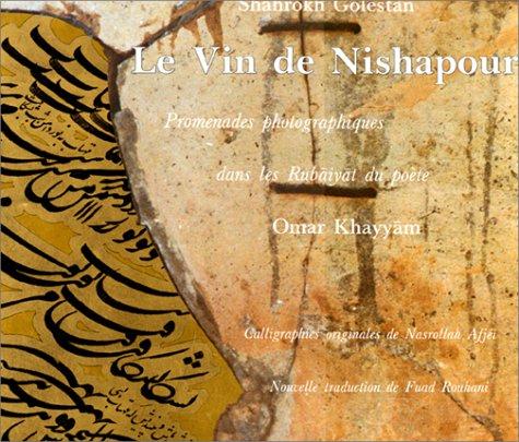 Le Vin de Nishapour. Promenades photographiques dans: Shahrokh Golestan
